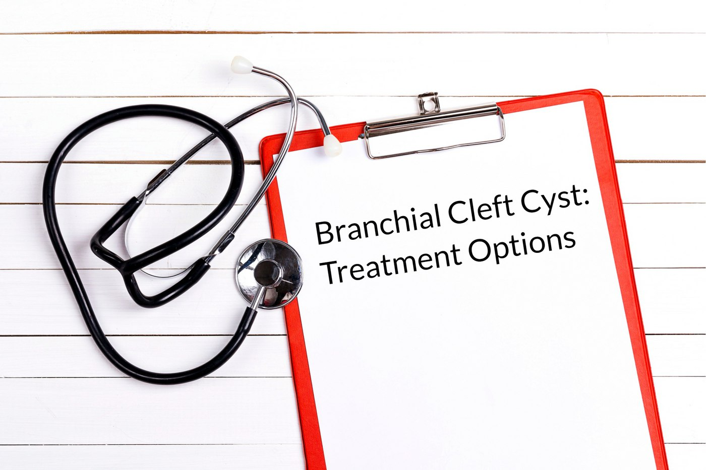 Branchial Cleft Cyst Treatment Options